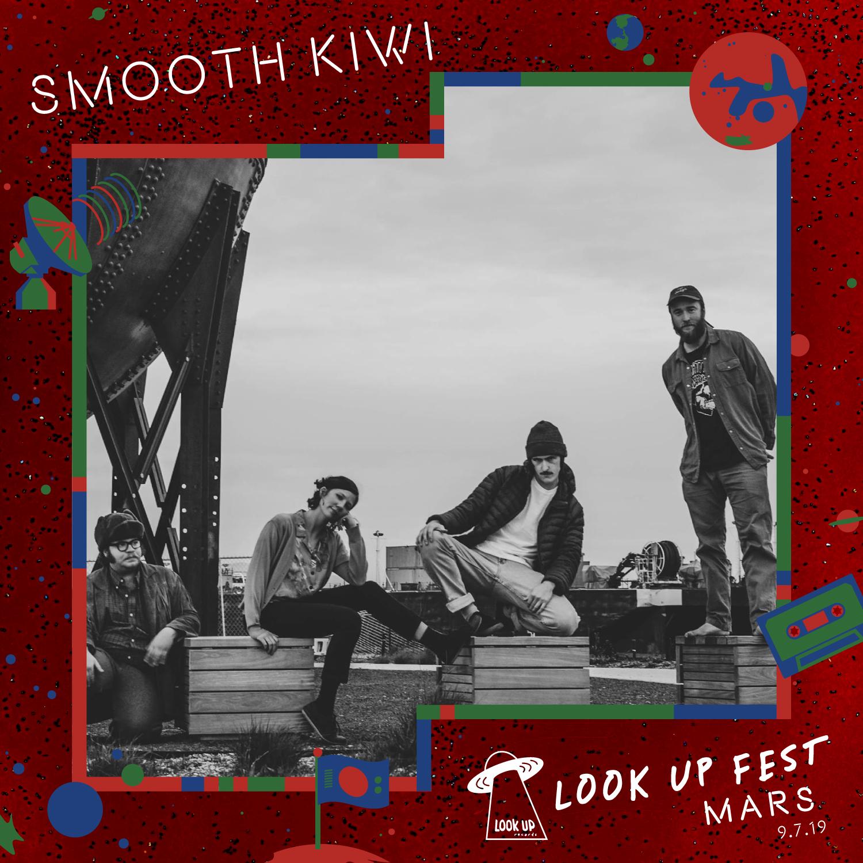 Smooth Kiwi - Catch Smooth Kiwi at Look Up Fest: Mars on 9/7!