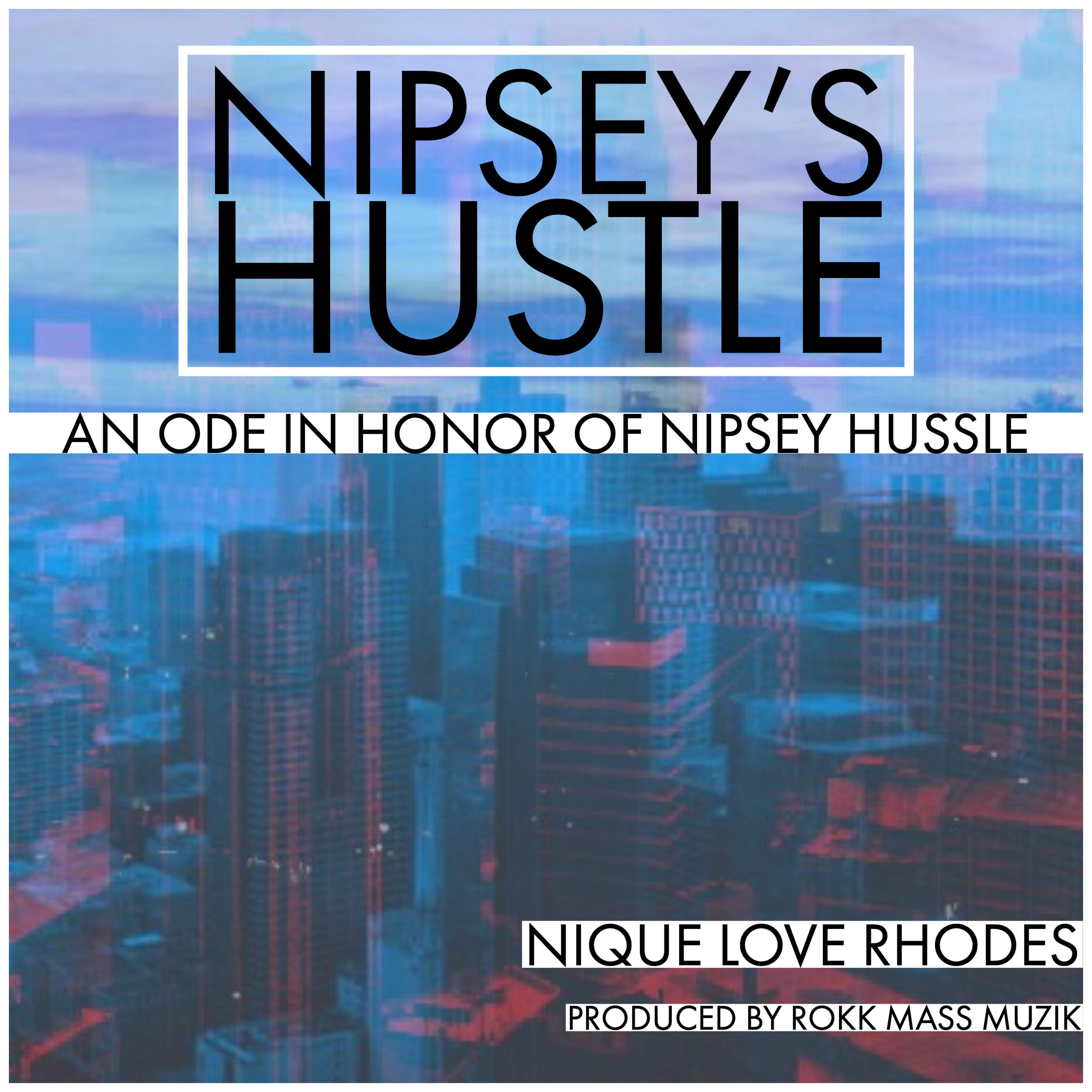 Nipsey's Hustle - A single ode in honor of Nipsey Hussle.
