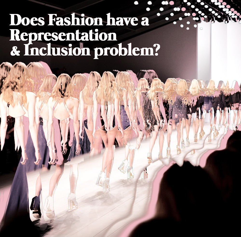 REPRESENTATION & INCLUSION IN THE FASHION INDUSTRY - Research & Campaign Dashboard
