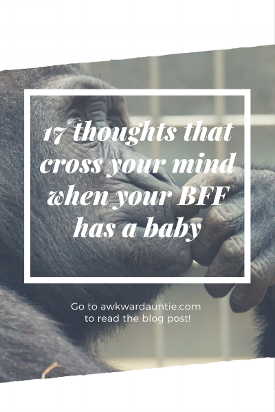17 thoughts that cross your mind when your BFF has a baby