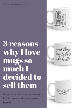 3 reasons why I love mugs so much I decided to sell them