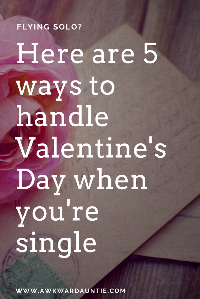 Flying solo? Here are 5 ways to handle Valentine's Day when you're single