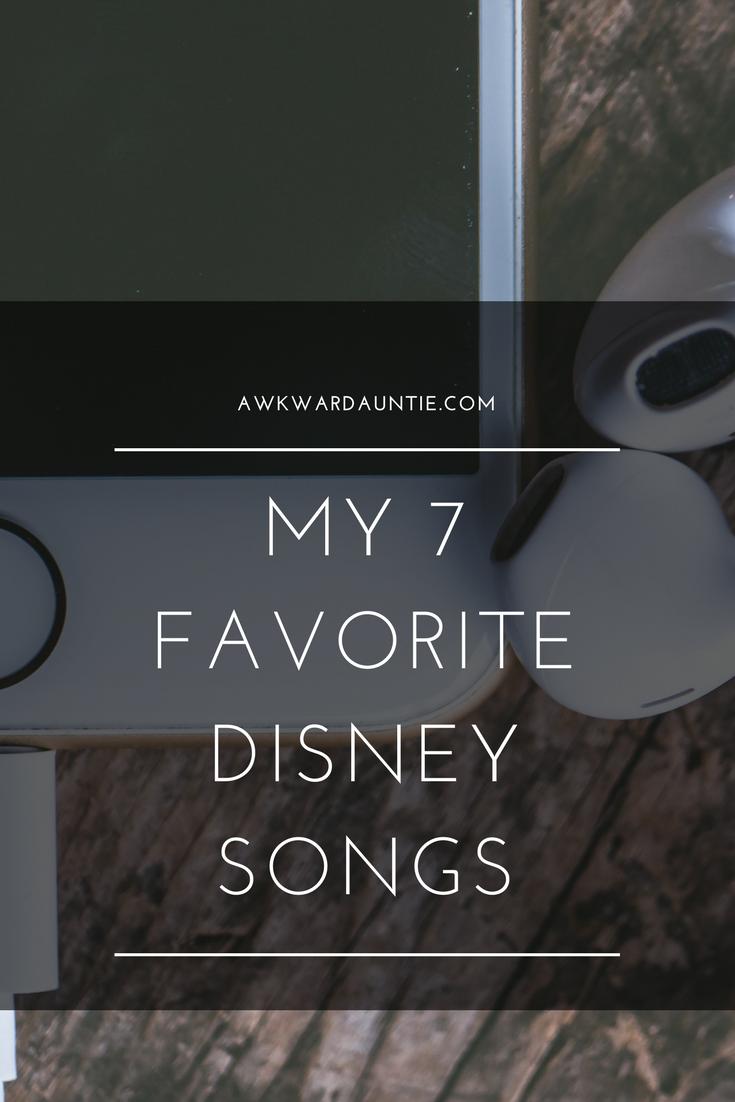 My 7 favorite Disney songs