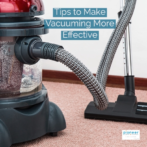 Tips to Make Vacuuming More Effective.JPG