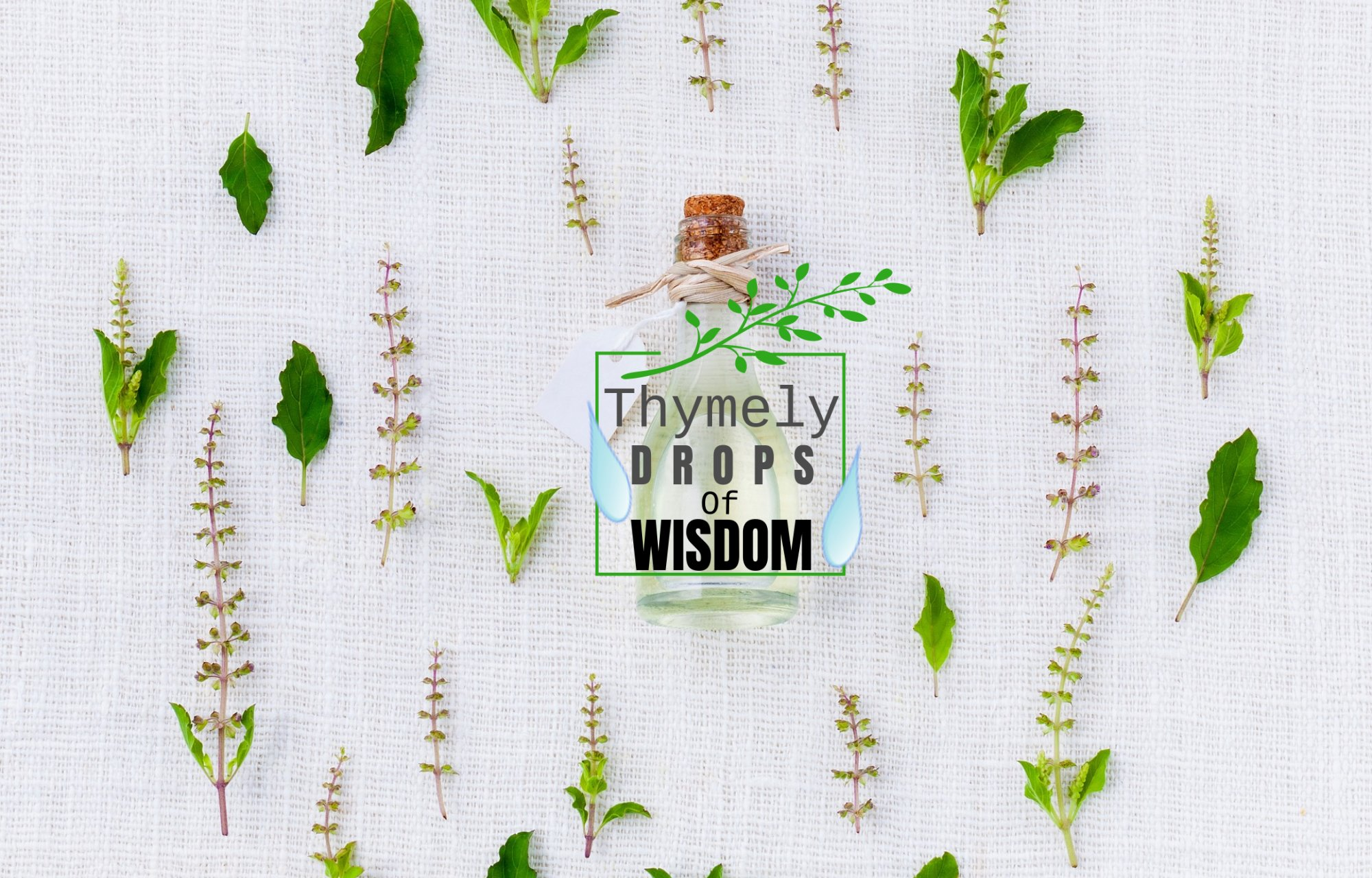 Thymely Drops of Wisdom - Join my facebook page for more information about using essential oils and herbs to support your health.