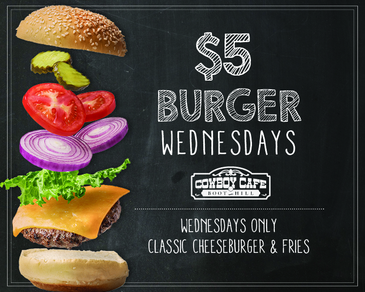 $5 Burger Wednesdays - Classic Cheeseburger and Fries at the Cowboy Cafe only on Wednesdays.*Players Club card required to receive offer. No substitutions. Price excludes tax and gratuity.