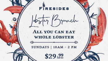 Lobster Brunch - Carving stations, breakfast items and whole lobster - Oh My! Stop by Firesides every Sunday to enjoy the Lobster Brunch buffet for only $29.99. Served from 10 AM to 2 PM.