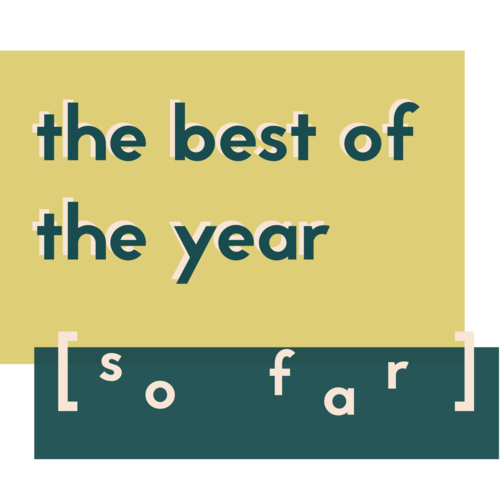 Best of the Year (So Far) | 2019