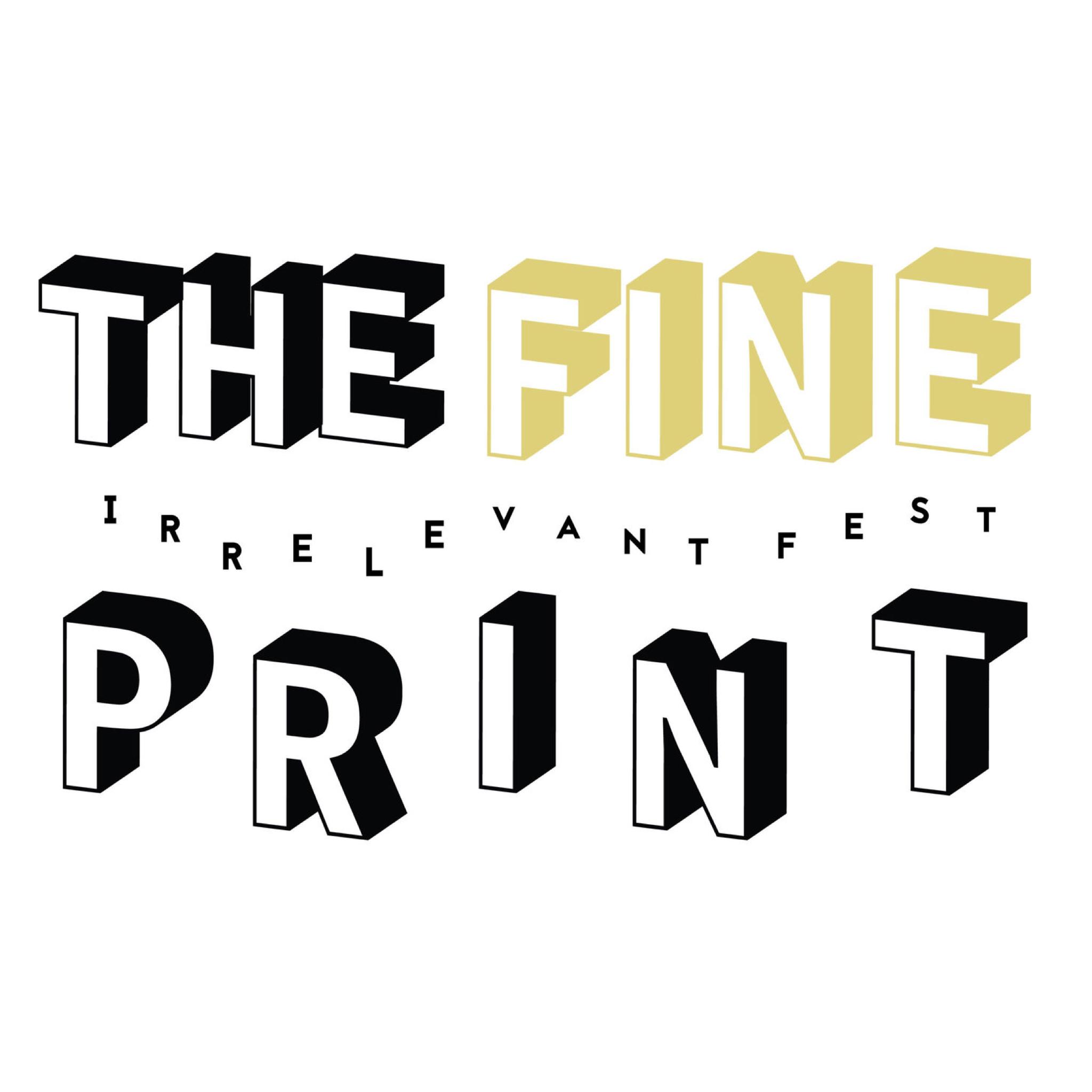 The Fine Print: Irrelevant Fest 2019