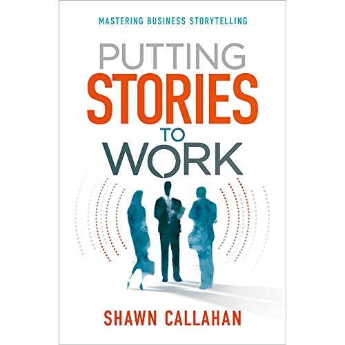 Shawn-Callahan-Putting-Stories-to-Work.jpg