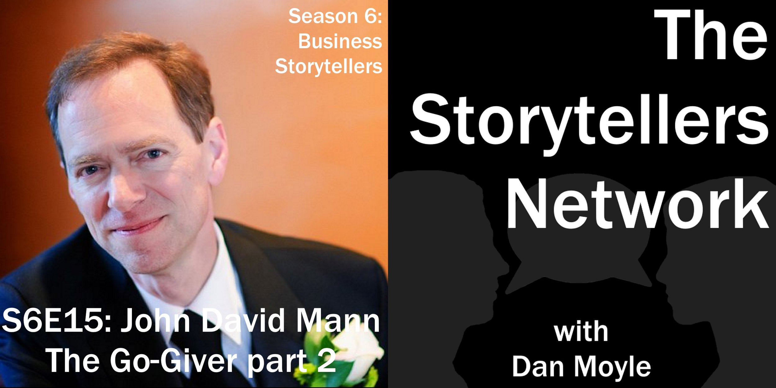 The Go-Giver Part 2 - John David Mann (#83) — The Storytellers