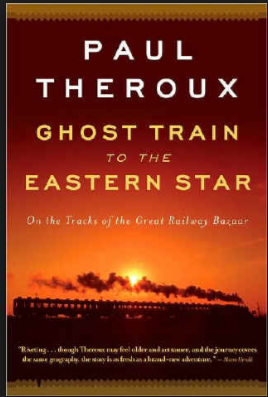 """Cover of   """"Ghost Train to the Eastern Star"""",  by Paul Theroux"""