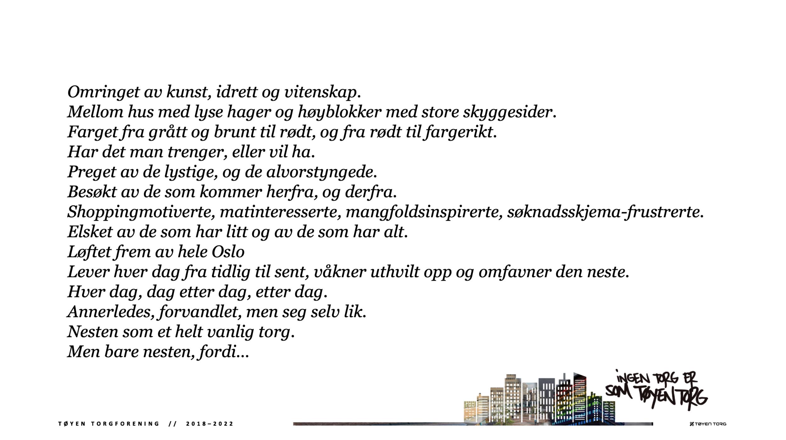 """Vår ambisjon er å bygge Tøyen Torg som """"Morgendagens Torg"""", og der alle aktiviteter skal ha en dimensjon av kunnskap i seg. Vi søker nå partnere som ønsker å bli med på denne reisen fremover."""