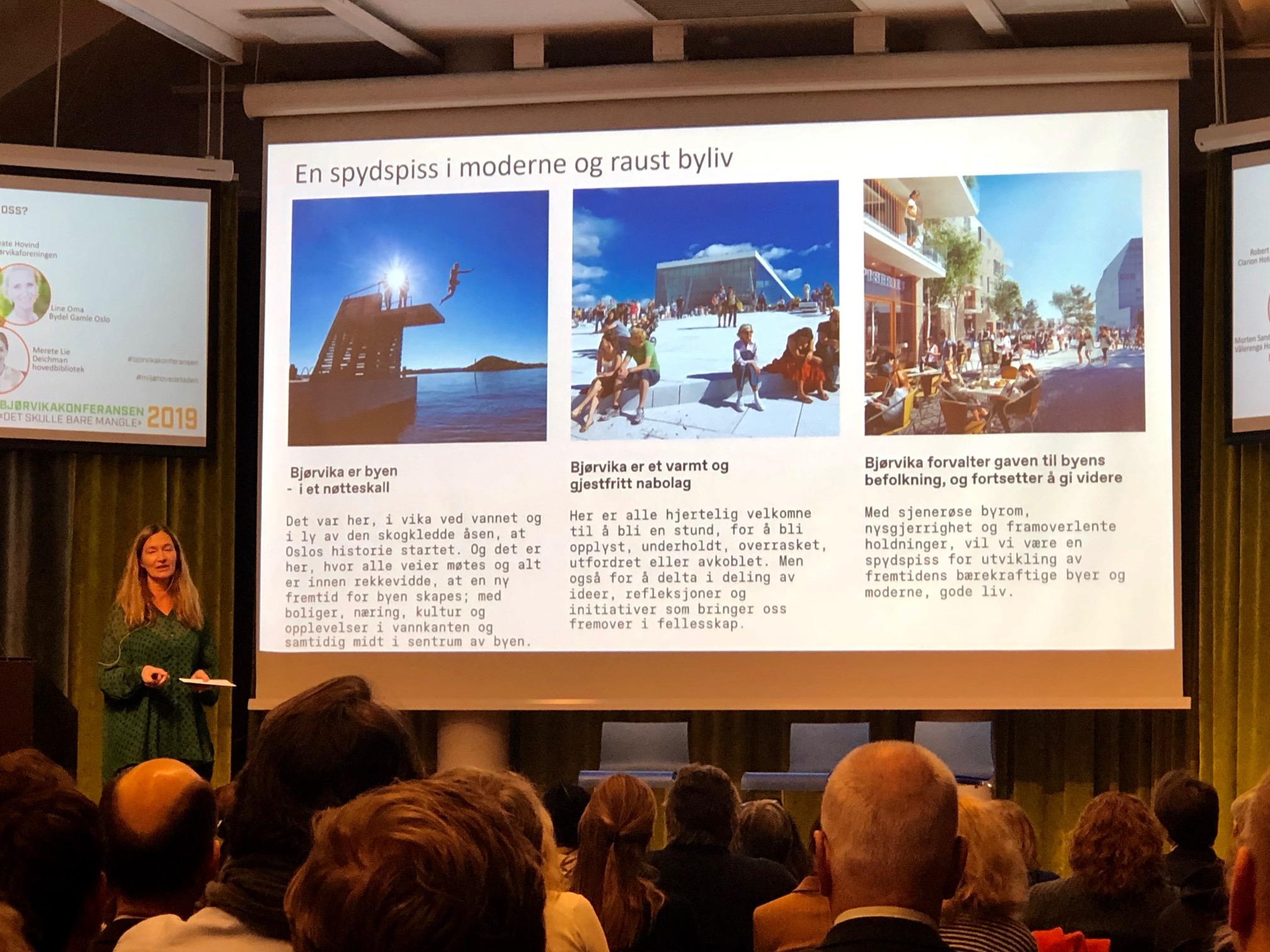 Anne Beate Hovind, daglig leder i Bjørvikaforeningen og en av de virkelig store ildsjelene bak utviklingen av Bjørvika, fortalte om hele verdigrunnlaget og løftet Bjørvika skal gi byen.