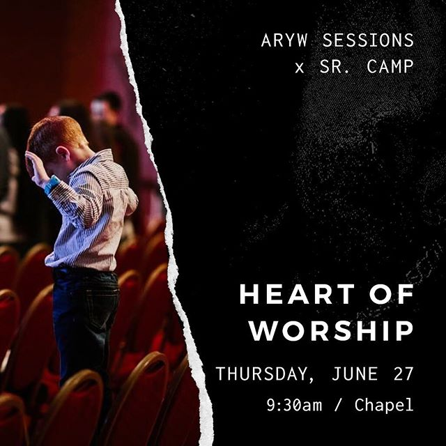 Heart of Worship is tomorrow in the chapel - we'll see you at 9:30am! - #aryw #arywsessions #arcamps19