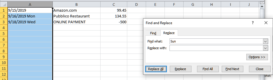 "Enter each day of the week for ""Find what:"" and click on Replace All button, leaving ""Replace with:"" blank."