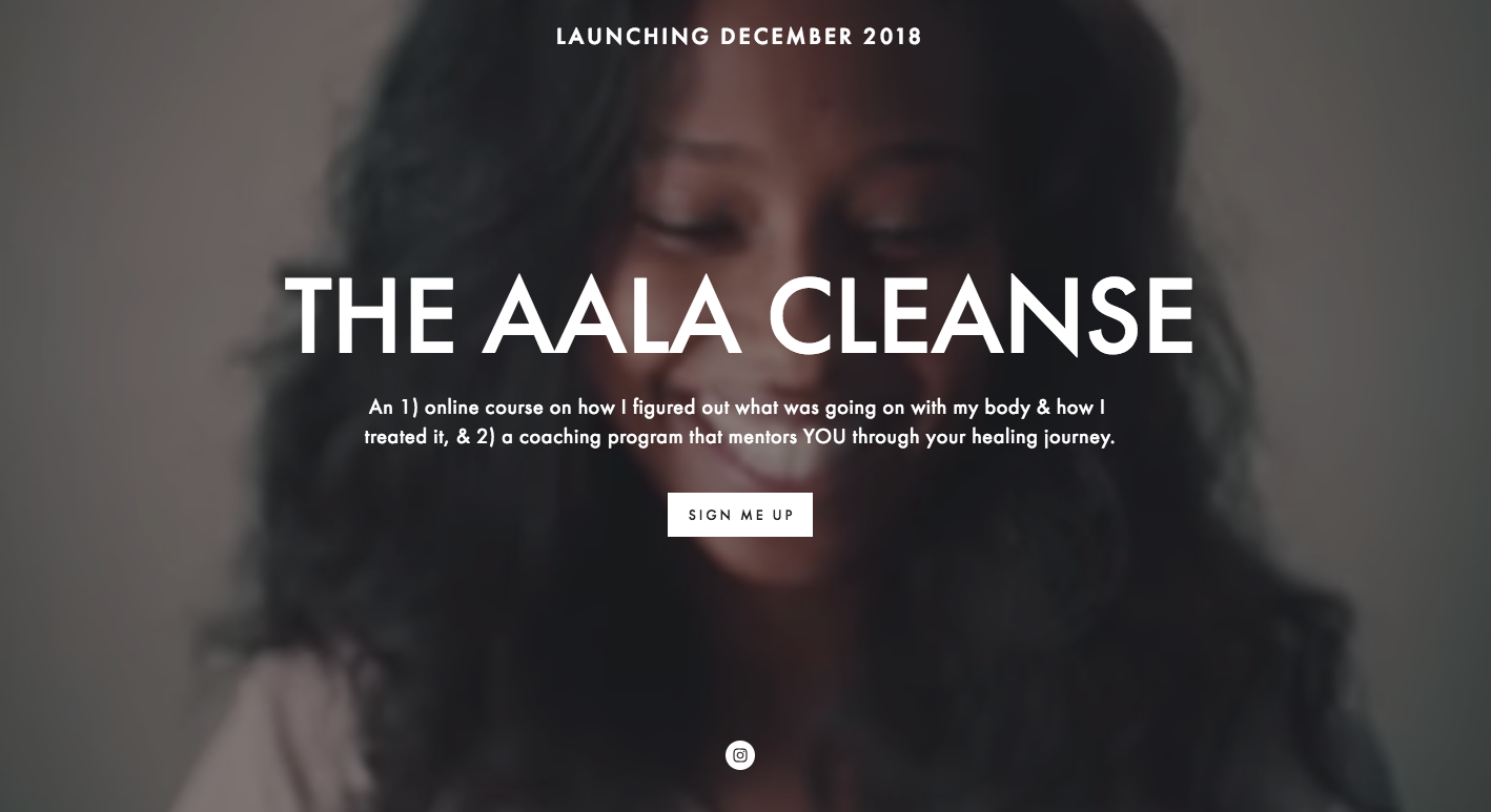 Aala. - @aalaoffical: After curing herself of an autoimmune disease, Aala has been encouraging others to take their health into their own hands with her cookbook cleanse. You can catch her spreading health and wellness at aalacleanse.com