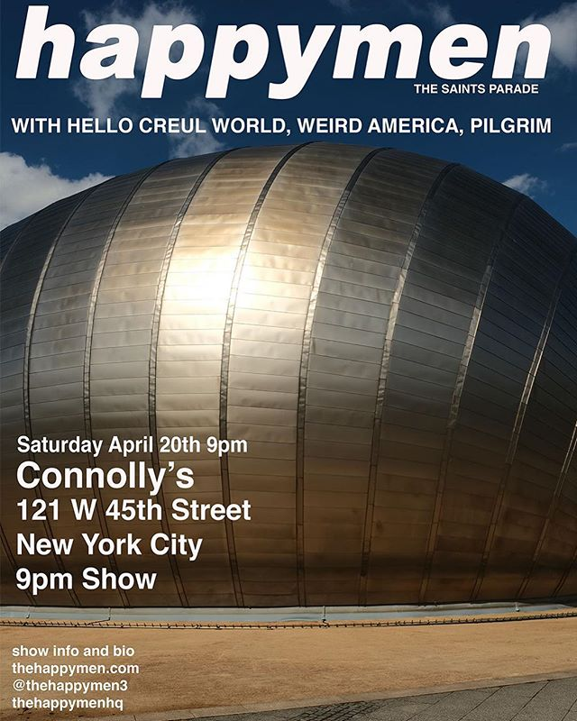 The Happy's are back for Easter. There will not be Easter bunny costumes unfortunately.  If you would like to hear what the lads have been up to this winter and like us are happy to see the spring at long last, check out this great line up at Connolly's.  We will be playing with, Hello Cruel World, Weird America and Pilgrim.