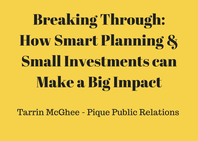 Breaking Through: How Smart Planning & Small Investments can Make a Big Impact