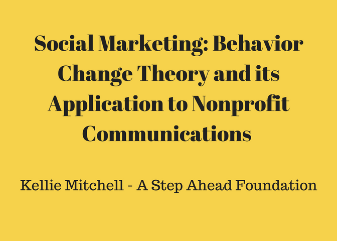 Social Marketing: Behavior Change Theory and its Application to Nonprofit Communications