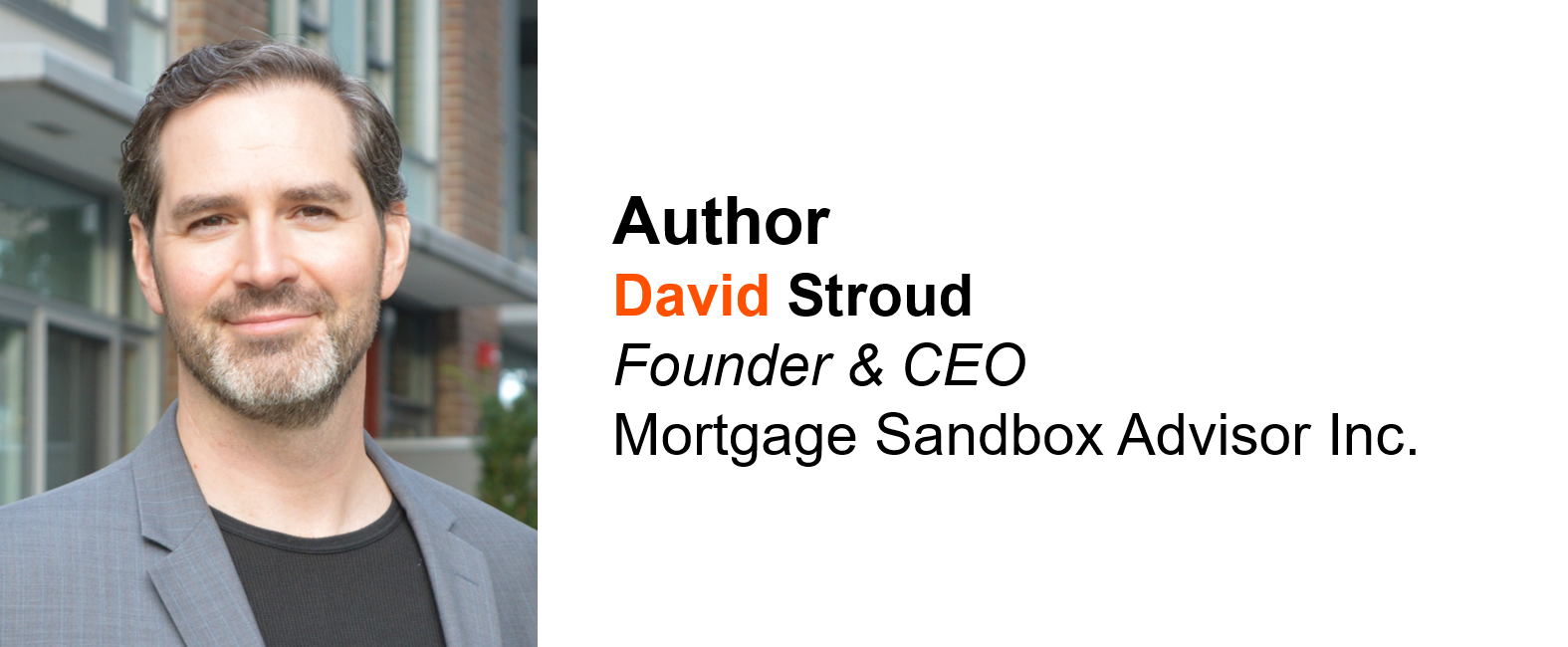 David Stroud, Founder and CEO, Mortgage Sandbox Advisor Inc.