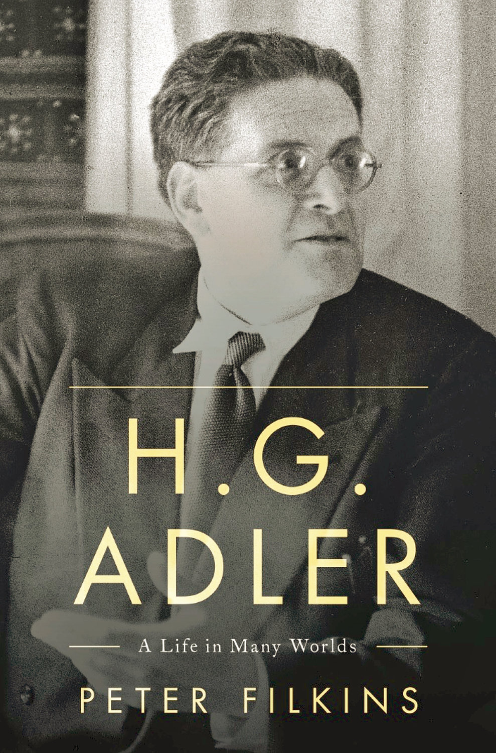 H.G. Adler: A Life in Many Worlds by Peter Filkins - My review of H.G. Adler by Peter Filkins is now available on the George L. Mosse Program in History Blog.