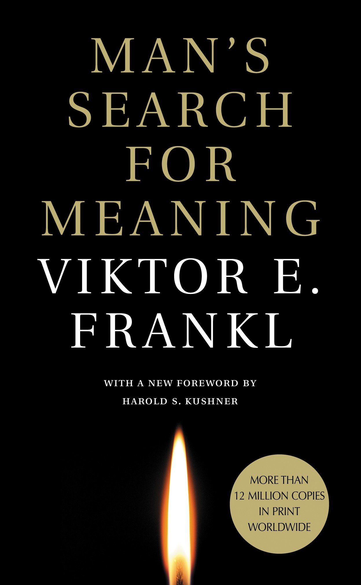 Man's Search For Meaning - Victor E. Frankl