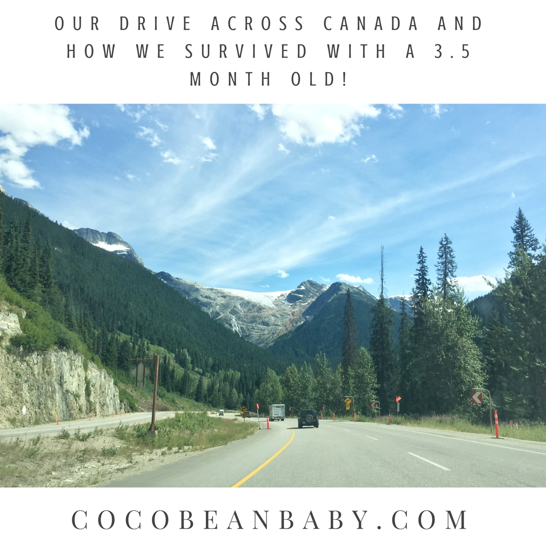Our Drive Across Canada and How We Survived With a 3.5 Month Old!.jpg