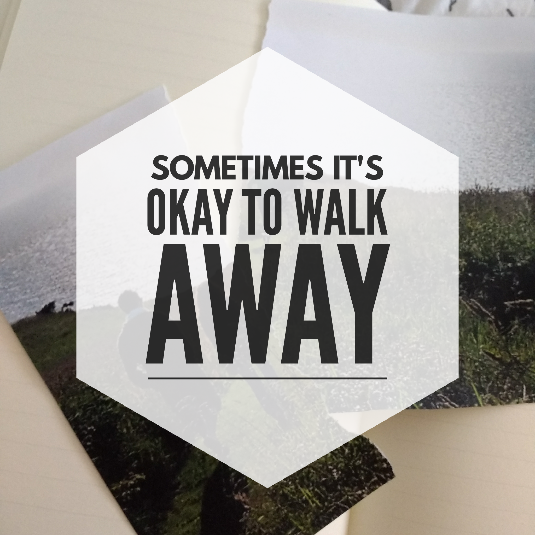 Need when to walk you to away sometimes know Sometimes you
