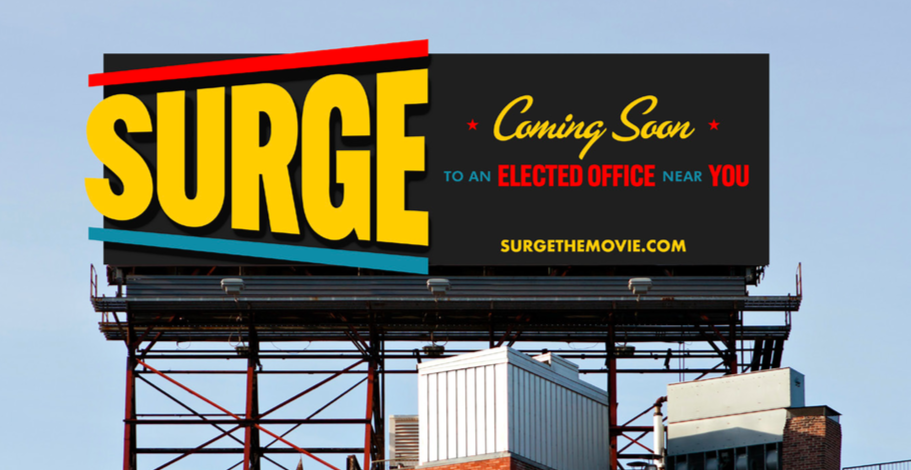 SURGE! (2017-present)   A documentary about women running for office for the first-time.  SURGE is a feature documentary about this extraordinary moment, where a record number of first-time female candidates are running for office in 2018. Tired of being ignored, angered by current government policies, and anxious about the future of America, more than 20,000 women have stepped forward and are running to win. SURGE follows several of these women from Texas, Indiana, Illinois, New Jersey and Florida on their exhaustive and exhilarating journeys to flip their districts blue on Election Day. Diverse in age, ethnicity and background, these candidates face similar uphill battles to raise money, beat incumbents and create history. SURGE explores the momentum of the #MeToo and #TimesUp movements that fueled a wave of candidates and gave a collective sense of urgency to the 2018 election.   This film needs your help! Please consider     making a donation     to further the progress of this film.