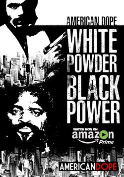 Click here to watch American Dope: White Powder, Black Power Directed by Al Profit
