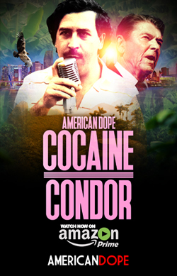American Dope: Cocaine Condor Directed by Al Profit (Coming Soon)