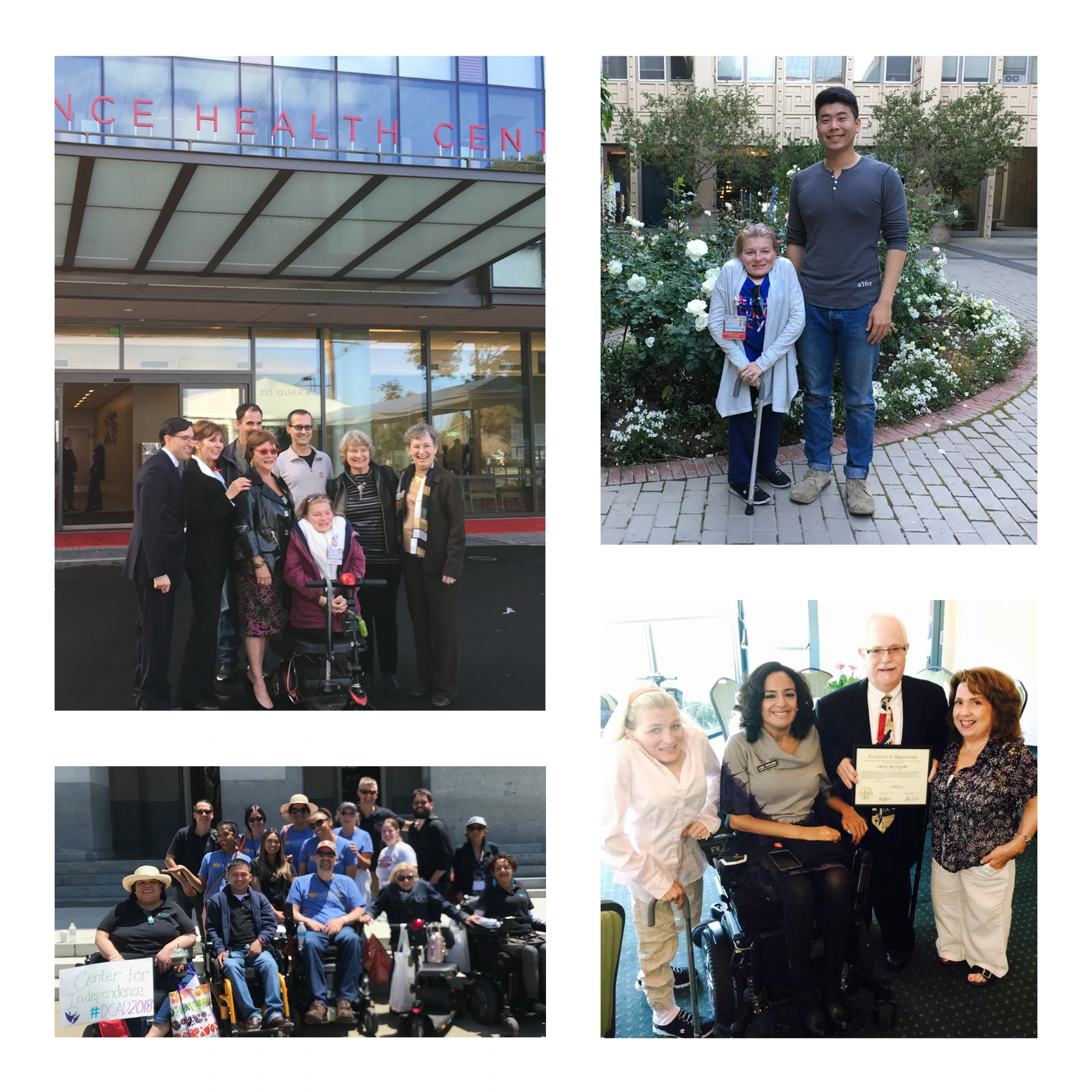 Top Left: Opening celebration of the NueroScience Health Center at Stanford Healthcare with Neuro Patient and Family Advisory Council (PFAC).  Top Right: Myself and Bright, a first year medical student I helped mentor through a program at Stanford Healthcare.  Bottom Left: Disability Capital Action Day in Sacramento, June, 2015. Board and Staff of the Center for Independence of Individuals with Disabilities (CID)  Bottom Right: Disability Advocates, myself, Ligia Andrade, Craig McCullough and MaryLou Naccarato at a San Mateo County luncheon.