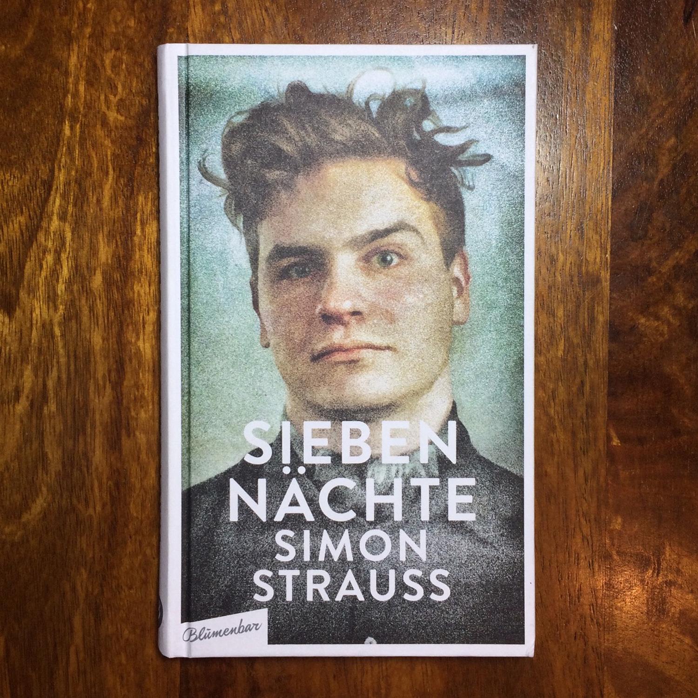 Simon Strauß,  Sieben Nächte  (Berlin: Blumenbar, 2017).   Buch der Woche vom 28.02.2018