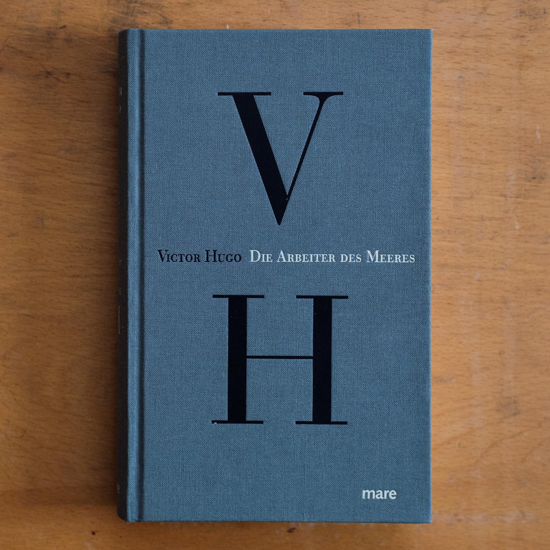 Victor Hugo,  Die   Arbeiter des Meeres  (Hamburg: Mare, 2017).   Buch der Woche vom 11.02.2018