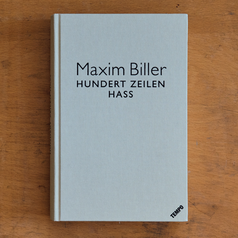 Maxim Biller,  Hundert Zeilen Hass  (Hamburg: Hoffman und Campe, 2017).   Buch der Woche vom 25.02.2018