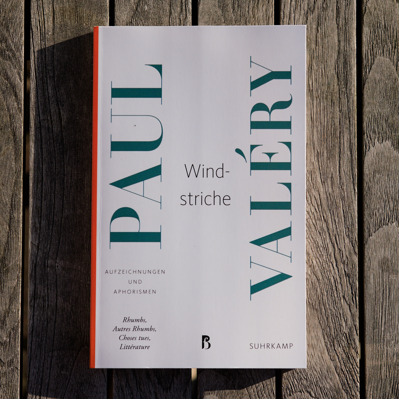 Paul Valéry,  Windstriche.   Aufzeichnungen und Aphorismen  (Frankfurt am Main: Suhrkamp, 2017)   Buch der Woche vom 08.04.2018