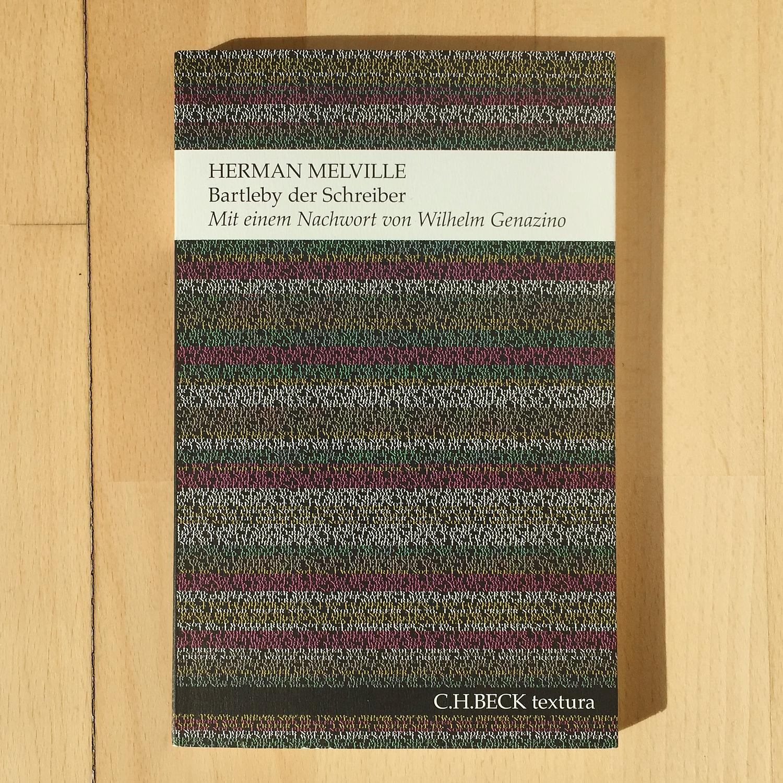 Herman Melville,  Bartleby der Schreiber    (München: C.H.Beck, 2015)  Buch der Woche vom 29.04.2018