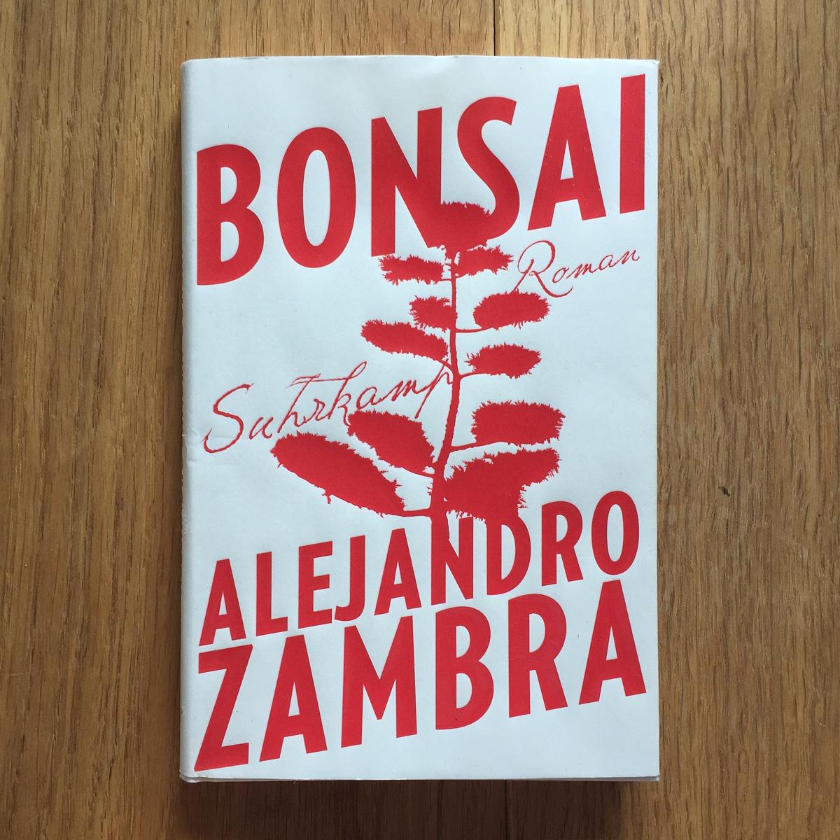 Alejandro Zambra,  Bonsai  (Frankfurt am Main: Suhrkamp, 2015)    Buch der Woche vom 24.06.2018