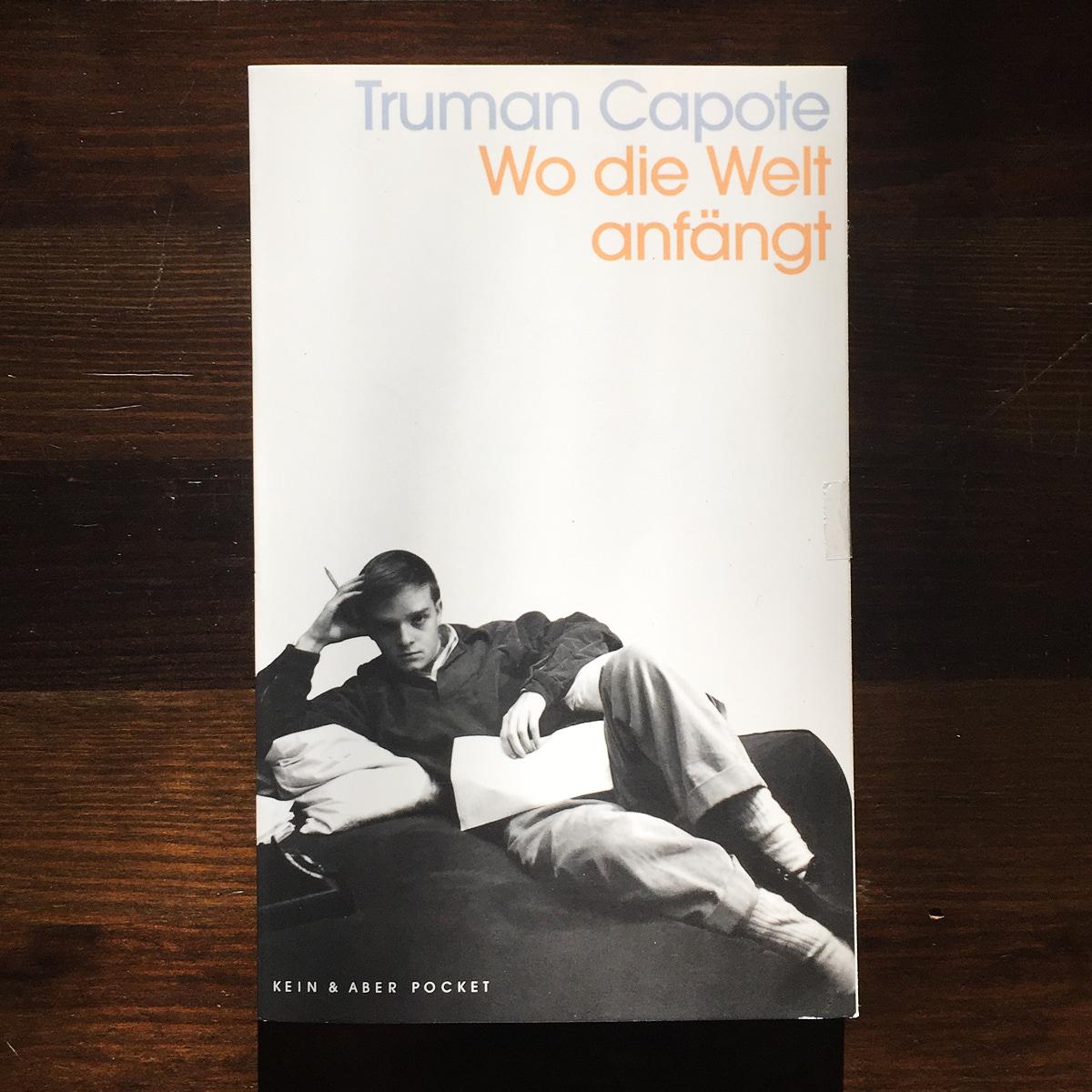 Truman Capote,  Wo die Welt anfängt. Erzählungen  (Zürich: Kein und Aber, 2015)
