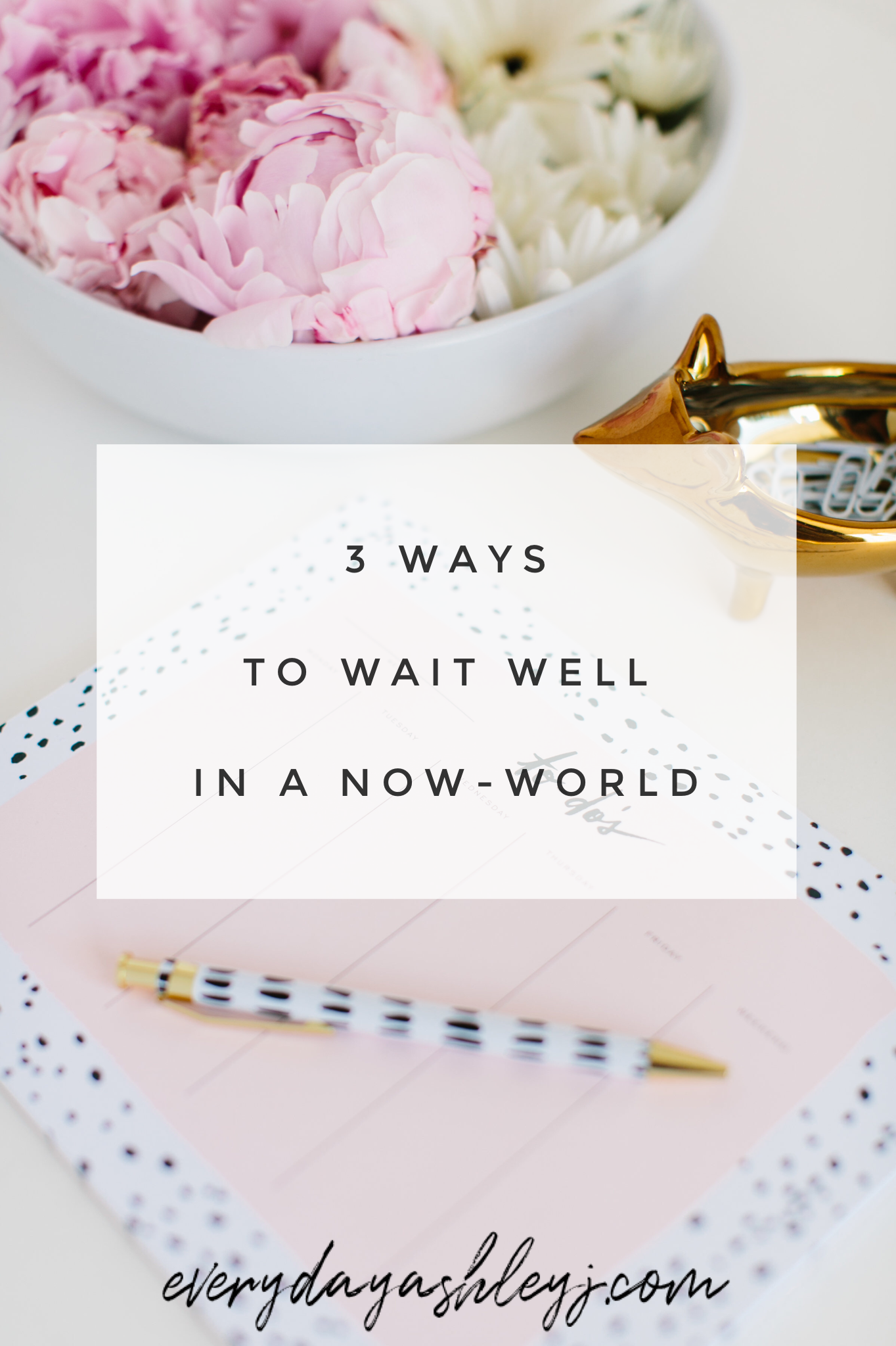 3_Ways_To_Wait_Well_In_A_Now_World_Lifestyle_Blog