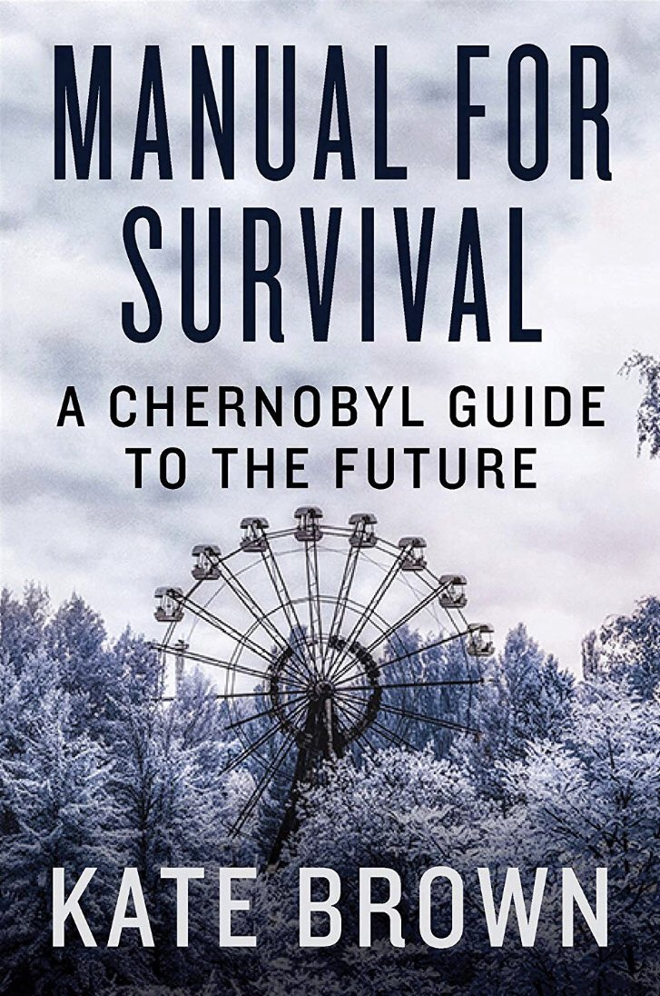 brian_hamilton_kate_brown_manual_for_survival_chernobyl.jpg