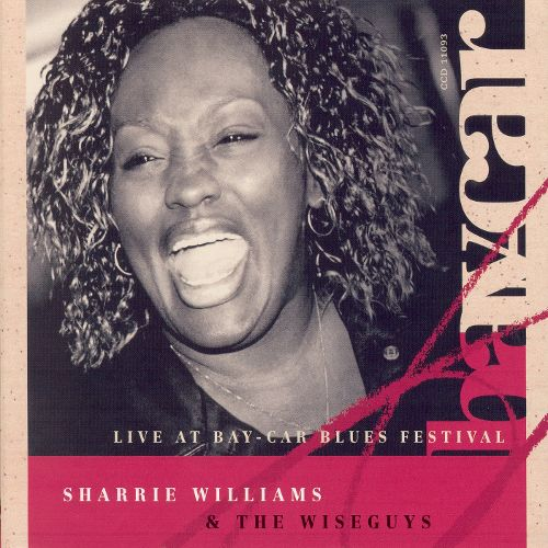 "Sharrie Williams ""Live At Bay Car"", crosscut records 2007"