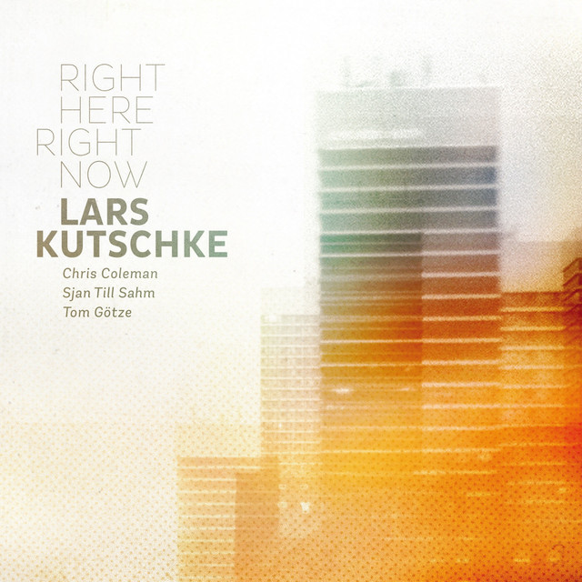 "Lars Kutschke ""Right Here Right Now"", SoUndSo records 2013"