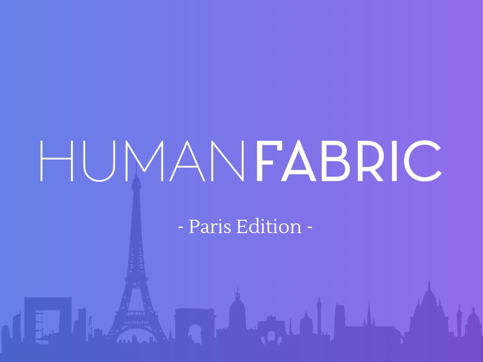 Human Fabric Dinner - - Paris | tbd -Connecting engineers, developers & other talented individuals looking for their next adventure.
