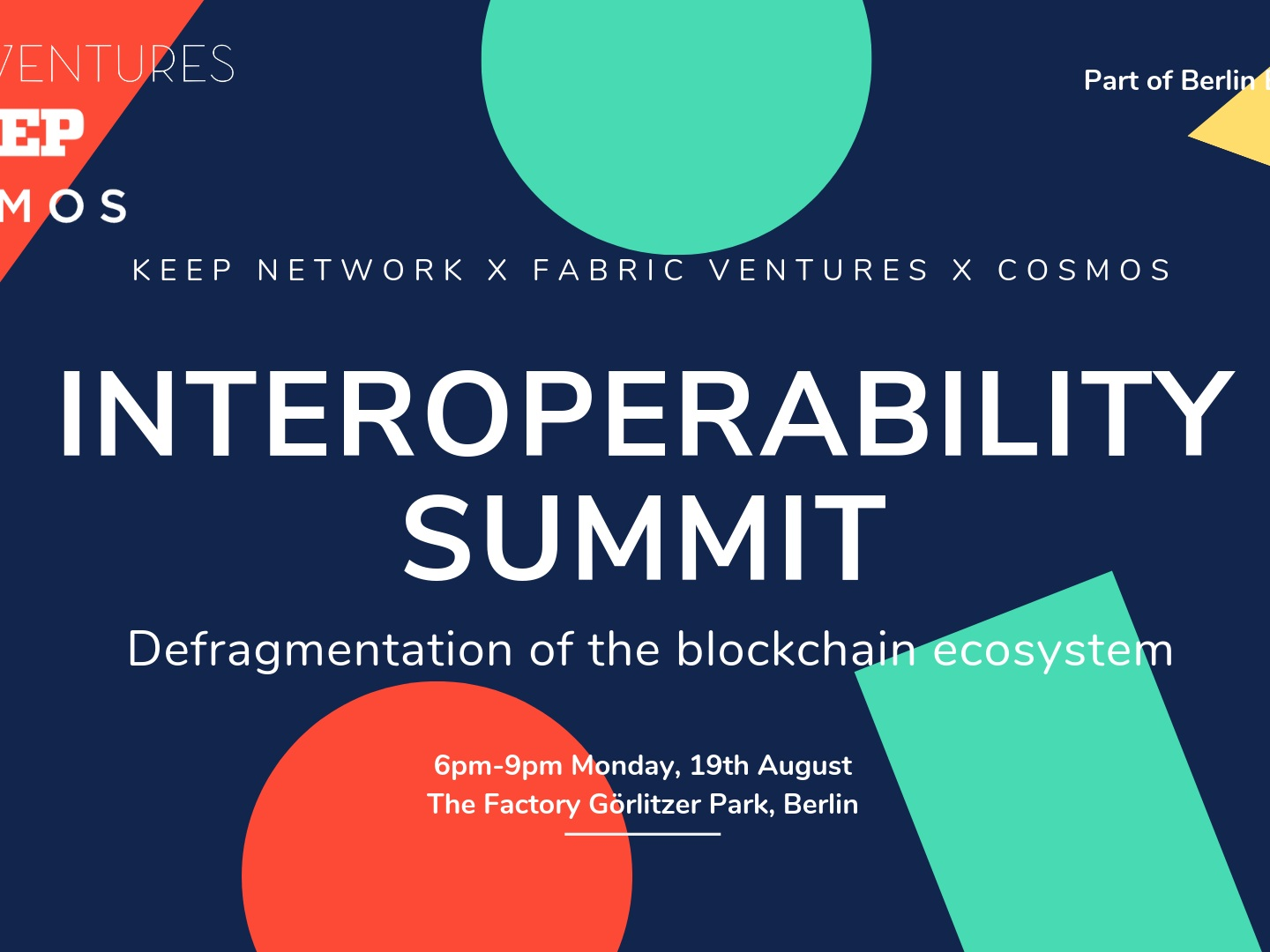 Interoperability Summit @ EthBerlin - - Berlin | 19th August -We are kicking off the Berlin Blockchain Week with a technical discussion on the defragmentation of blockchain ecosystem.