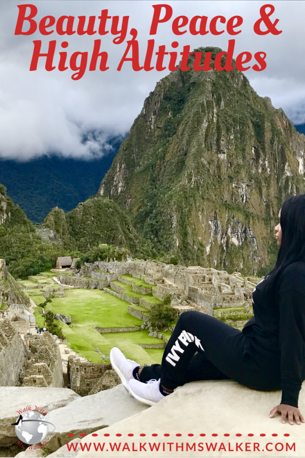 Peru- Beauty Peace & High Altitudes
