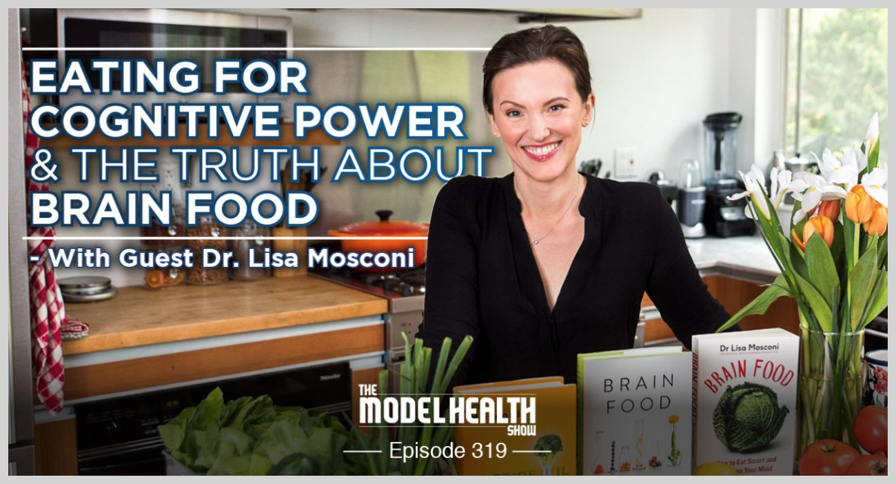 "The Model Health Show - ""The human brain is a truly incredible organ. From storing our favorite memories to holding our ability to learn new information, the brain is a fascinating and complex structure that holds many roles within the body. The science behind brain function can be overwhelming, but today's guest is going to break it down for you…""Listen to the episode here: TMHS 319: Eating For Cognitive Power & The Truth About Brain Food – With Guest Dr. Lisa Mosconi"