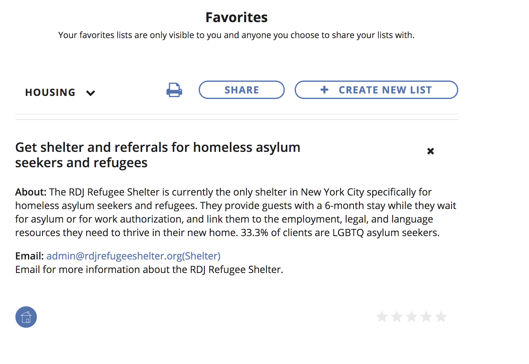 "Once logged-in, users can also save and share personalized resource searches via ""Favorites"" lists via email, print or another AsylumConnect user account."