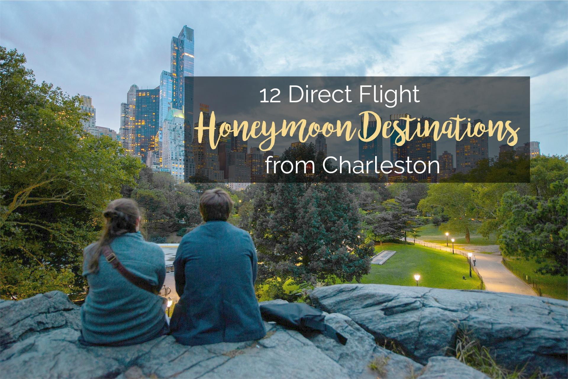 12 Direct Flight Honeymoon Destinations from Charleston, South Carolina